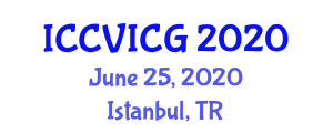 International Conference on Computer Vision, Imaging and Computer Graphics (ICCVICG) June 25, 2020 - Istanbul, Turkey