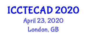 International Conference on Construction Technologies and Computer-Aided Design (ICCTECAD) April 23, 2020 - London, United Kingdom