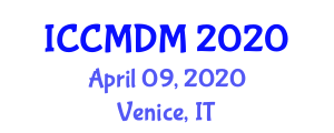 International Conference on Crisis Management and Decision Making (ICCMDM) April 09, 2020 - Venice, Italy