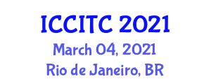 International Conference on Cryptology, Information Theory and Communication (ICCITC) March 04, 2021 - Rio de Janeiro, Brazil