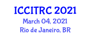 International Conference on Cryptology, Information Theory and Reliable Communication (ICCITRC) March 04, 2021 - Rio de Janeiro, Brazil