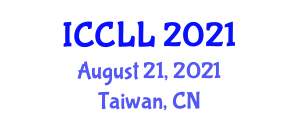 International Conference on Culture, Languages and Literature (ICCLL) August 21, 2021 - Taiwan, China