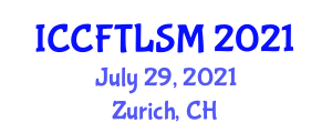 International Conference on Current Fashion Trends, Lifestyle and Social Media (ICCFTLSM) July 29, 2021 - Zurich, Switzerland