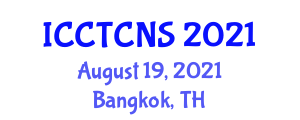 International Conference on Current Trends in Cryptology and Network Security (ICCTCNS) August 19, 2021 - Bangkok, Thailand