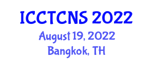 International Conference on Current Trends in Cryptology and Network Security (ICCTCNS) August 19, 2022 - Bangkok, Thailand