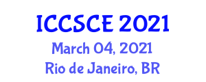 International Conference on Cyber Security and Computer Engineering (ICCSCE) March 04, 2021 - Rio de Janeiro, Brazil