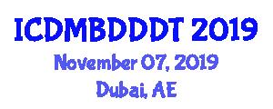 International Conference on Data Mining, Big Data, Database and Data Technologies (ICDMBDDDT) November 07, 2019 - Dubai, United Arab Emirates