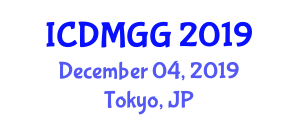 International Conference on Data Mining for Geology and Geophysics (ICDMGG) December 04, 2019 - Tokyo, Japan