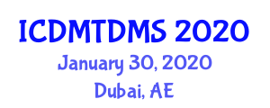 International Conference on Data Mining Techniques for Decision Making Support (ICDMTDMS) January 30, 2020 - Dubai, United Arab Emirates