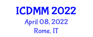 International Conference on Decision Making in Management (ICDMM) April 08, 2022 - Rome, Italy