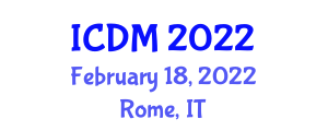 International Conference on Decision Management (ICDM) February 18, 2022 - Rome, Italy