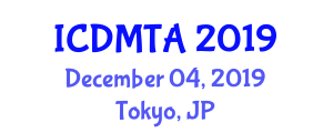 International Conference on Defence Manufacturing Technologies and Applications (ICDMTA) December 04, 2019 - Tokyo, Japan