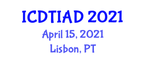 International Conference on Diagnosis and Treatment in Internet Addiction Disorder (ICDTIAD) April 15, 2021 - Lisbon, Portugal