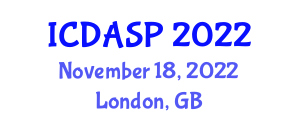 International Conference on Digital and Analog Signal Processing (ICDASP) November 18, 2022 - London, United Kingdom