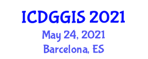 International Conference on Digital Geography and GIS (ICDGGIS) May 24, 2021 - Barcelona, Spain