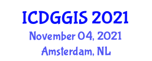 International Conference on Digital Geography and GIS (ICDGGIS) November 04, 2021 - Amsterdam, Netherlands