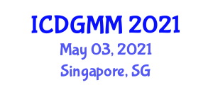 International Conference on Digital Geography, Modeling and Mapping (ICDGMM) May 03, 2021 - Singapore, Singapore