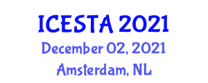 International Conference on Earth Sciences, Technologies and Applications (ICESTA) December 02, 2021 - Amsterdam, Netherlands