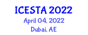 International Conference on Earth Sciences, Technologies and Applications (ICESTA) April 04, 2022 - Dubai, United Arab Emirates