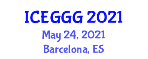 International Conference on Economic Geology, Geosciences and Geography (ICEGGG) May 24, 2021 - Barcelona, Spain