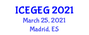 International Conference on Economic Globalization and Economic Geography (ICEGEG) March 25, 2021 - Madrid, Spain