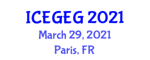 International Conference on Economic Globalization and Economic Geography (ICEGEG) March 29, 2021 - Paris, France