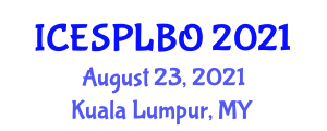International Conference on Educational System Planning and Behavioral Objectives (ICESPLBO) August 23, 2021 - Kuala Lumpur, Malaysia