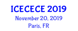 International Conference on Electrical, Computer, Electronics and Communication Engineering (ICECECE) November 20, 2019 - Paris, France