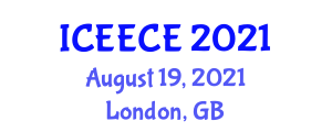 International Conference on Electrical, Electronics and Computer Engineering (ICEECE) August 19, 2021 - London, United Kingdom