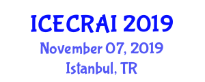 International Conference on Electronics, Computers, Robotics and Artificial Intelligence (ICECRAI) November 07, 2019 - Istanbul, Turkey