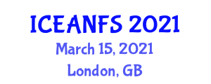 International Conference on Emerging Applications of Nanotechnology in Food Science (ICEANFS) March 15, 2021 - London, United Kingdom