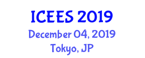International Conference on Energy and Environmental Sciences (ICEES) December 04, 2019 - Tokyo, Japan