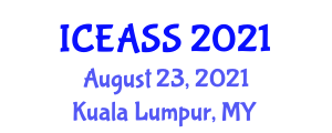 International Conference on Engineering Applications for Spacecraft Systems (ICEASS) August 23, 2021 - Kuala Lumpur, Malaysia