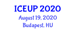 International Conference on Environment and Urban Planning (ICEUP) August 19, 2020 - Budapest, Hungary