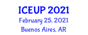 International Conference on Environment and Urban Planning (ICEUP) February 25, 2021 - Buenos Aires, Argentina