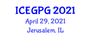 International Conference on Environmental Geosciences and Physical Geography (ICEGPG) April 29, 2021 - Jerusalem, Israel