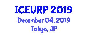 International Conference on Environmental, Urban and Regional Planning (ICEURP) December 04, 2019 - Tokyo, Japan