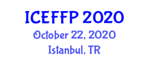 International Conference on Experimental Foods and Food Preservation (ICEFFP) October 22, 2020 - Istanbul, Turkey