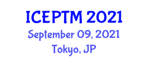 International Conference on Experimental Physics, Technology and Modelling (ICEPTM) September 09, 2021 - Tokyo, Japan