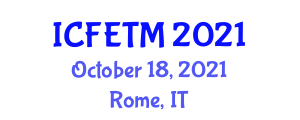 International Conference on Fashion, Electronic Technologies and Management (ICFETM) October 18, 2021 - Rome, Italy