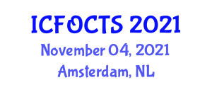 International Conference on Fiber-Optic Communications Technology and Systems (ICFOCTS) November 04, 2021 - Amsterdam, Netherlands
