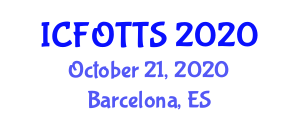 International Conference on Fiber-Optic Telecommunications Technology and Systems (ICFOTTS) October 21, 2020 - Barcelona, Spain