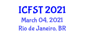 International Conference on Fiber Science and Technology (ICFST) March 04, 2021 - Rio de Janeiro, Brazil