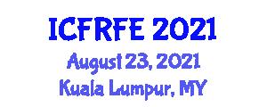 International Conference on Financial Regulation and Financial Engineering (ICFRFE) August 23, 2021 - Kuala Lumpur, Malaysia