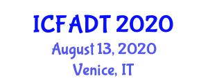 International Conference on Food Analysis, Diagnostics and Testing (ICFADT) August 13, 2020 - Venice, Italy