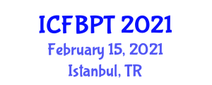 International Conference on Food and Beverage Processing Technology (ICFBPT) February 15, 2021 - Istanbul, Turkey