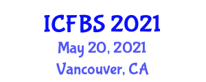 International Conference on Food and Beverage Safety (ICFBS) May 20, 2021 - Vancouver, Canada