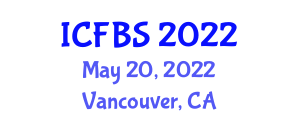 International Conference on Food and Beverage Safety (ICFBS) May 20, 2022 - Vancouver, Canada