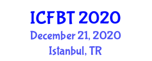 International Conference on Food and Bioprocess Technology (ICFBT) December 21, 2020 - Istanbul, Turkey