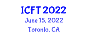 International Conference on Food and Tourism (ICFT) June 15, 2022 - Toronto, Canada